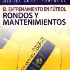 Libros de segunda mano: EL ENTRENAMIENTO EN FUTBOL RONDOS Y MANTENIMIENTOS. PORTUGAL,MIGUEL ANGEL. DP-198. Lote 211473597