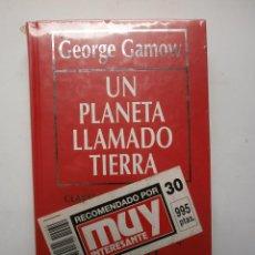 Libros de segunda mano: UN PLANETA LLAMADO TIERRA GEORGE GAMOW. Lote 86427436