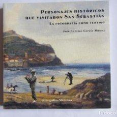 Libros de segunda mano: PERSONAJES HISTORICOS QUE VISITARON SAN SEBASTIAN - JUAN ANTONIO GARCIA MARCOS.. Lote 86428944