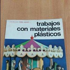 Libros de segunda mano: TRABAJOS CON MATERIALES PLASTICOS. EDITORIAL KAPELUSZ. 1970. Lote 86431516