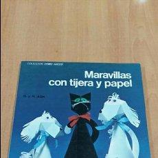 Libros de segunda mano: MARAVILLAS CON TIJERAS Y PAPEL. EDITORIAL KAPELUSZ. 1972. Lote 86432280