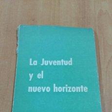 Libros de segunda mano: LA JUVENTUD Y EL NUEVO HORIZONTE. COLECCION NUEVO HORIZONTE. EDICIONES DEL MOVIMIENTO 1962. Lote 86432428