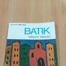 Libros de segunda mano: BATIK. ERNESTO MUHLING EDITORIAL KAPELUSZ. TAPICES. 1971.. Lote 86435388