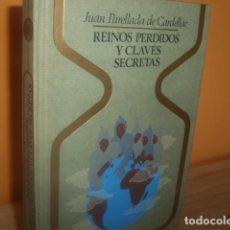 Libros de segunda mano: REINOS PERDIDOS Y CLAVES SECRETAS / JUAN PARELLADA DE CARDELLAC. Lote 145611184