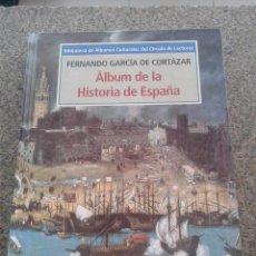 Libros de segunda mano: ALBUM DE LA HISTORIA DE ESPAÑA -- FERNANDO GARCIA DE CORTAZAR -- CIRCULO - 1995 --. Lote 86481000