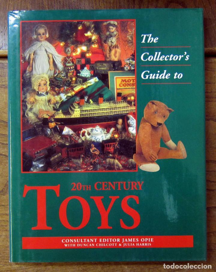 THE COLLECTOR GUIDE TO 20TH CENTURY TOYS - GUIA COLECCIONISTA JUGUETES SIGLO XX - EN INGLES (Libros de Segunda Mano - Bellas artes, ocio y coleccionismo - Otros)