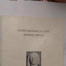 Libros de segunda mano: MUSEO NACIONAL DE ARTE ROMANO, MÈRIDA 1987 GUIA BREVE. Lote 86502012