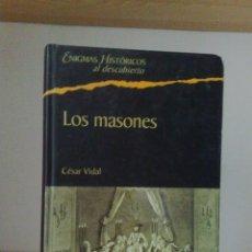 Libros de segunda mano: CÉSAR VIDAL: LOS MASONES. Lote 86486480