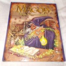 Libros de segunda mano: MAGOS, BRUJOS, HECHICEROS Y ADIVINOS. Lote 86504756