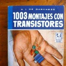 Libros de segunda mano - DARKNESS, R.J. de. 1003 montajes con transistores - 86526144