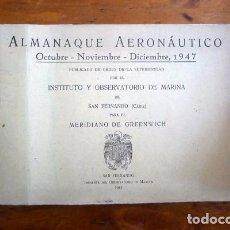 Libros de segunda mano: ALMANAQUE AERONÁUTICO : OCTUBRE, NOVIEMBRE, DICIEMBRE 1947 / INSTITUTO Y OBSERVATORIO DE MARINA DE . Lote 86526784