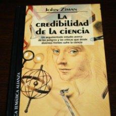 Libros de segunda mano: JOHN ZIMAN - LA CREDIBILIDAD DE LA CIENCIA - BIB. TEM. ALIANZA Nº 72 - DEL PRADO - 1995. Lote 86527888