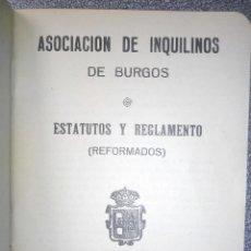 Libros de segunda mano: ASOCIACIÓN DE INQUILINOS DE BURGOS - ESTATUTOS Y REGLAMENTO (REFORMADOS). BURGOS. 1958. Lote 86548288