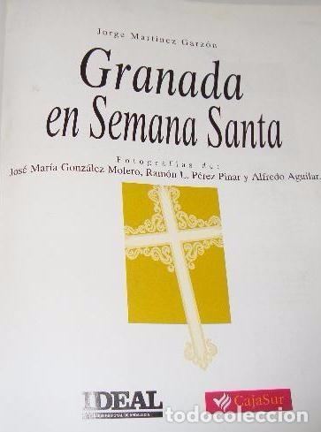 Libros de segunda mano: GRANADA EN SEMANA SANTA - JORGE MARTÍNEZ GARZÓN - NUESTRA SEMANA SANTA - Foto 2 - 86565156