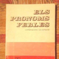Libros de segunda mano: ELS PRONOMS FEBLES; COMBINACIONS I ÚS CORRECTE JOAN GELABERT 1979 1A ED TEIDE BON ESTAT . Lote 86614548