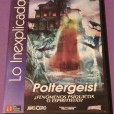 Libros de segunda mano: DVD - POLTERGEIST. ¿FENÓMENOS PSÍQUICOS O ESPIRITISTAS. COLEC. LO INEXPLICADO Nº5 AÑO CERO. Lote 86688188