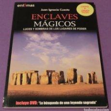 Libros de segunda mano: Nº 5 - ENCLAVES MÁGICOS.LUCES Y SOMBRAS DE LOS LUGARES DE PODER (LIBRO+DVD) - JUAN IGNACIO CUESTA. Lote 126022219
