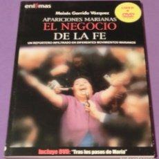 Libros de segunda mano: Nº 6 - APARICIONES MARIANAS. EL NEGOCIO DE LA FE (LIBRO+DVD) - MOISÉS GARRIDO VÁZQUEZ. Lote 86695496
