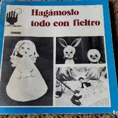 Libros de segunda mano: HAGAMOSLO TODO CON FIELTRO. JACQUELINE JANVIER. 1973. Lote 86716900