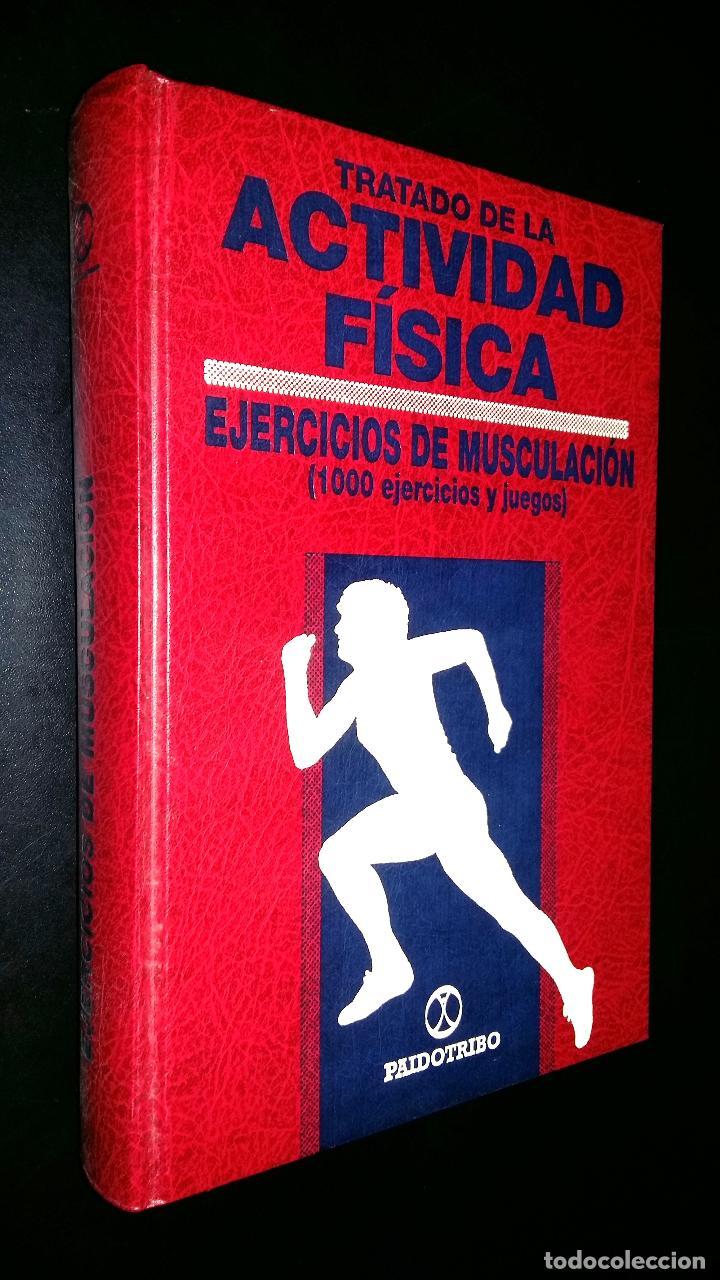 TRATADO DE LA ACTIVIDAD FISICA / EJERCICIOS DE MUSCULACION / ALFONSO BLANCO NESPEREIRA (Libros de Segunda Mano - Ciencias, Manuales y Oficios - Otros)