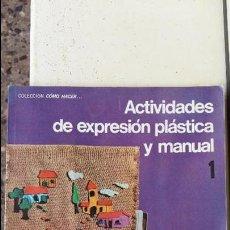 Libros de segunda mano: ACTIVIDADES DE EXPRESION PLASTICA Y MANUAL. NUMERO 1. COLECCION COMO HACER... EDTI KAPELUSZ 1971. Lote 86823644
