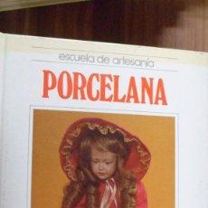Libri di seconda mano: MANUALIDADES. ESCUELA DE ARTESANIA. PORCELANA. QUORUM. Lote 86828460