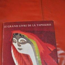 Libros de segunda mano: LE GRAND LIVRE DE LA TAPISSERIE. Lote 86832480