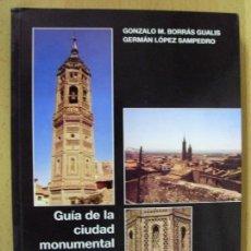 Libros de segunda mano: GUÍA DE LA CIUDAD MONUMENTAL DE CALATAYUD / GONZALO M,BORRAS - GERMAN LÓPEZ / 2002. Lote 86834612