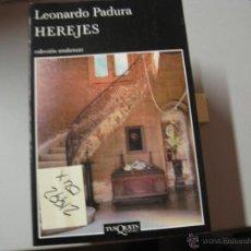 Libros de segunda mano: HEREJES LEONARDO PADURAPORTES 8€ TUSQUETS COLECCIÓN ANDANZAS6 €. Lote 86859784