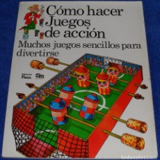 Libros de segunda mano: COMO HACER JUEGOS DE ACCIÓN - PLESA - SM (1984). Lote 86873316