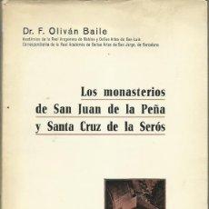 Libros de segunda mano: F. OLIVÁN BAILE: LOS MONASTERIOS DE SAN JUAN DE LA PEÑA Y SANTA CRUZ DE LA SERÓS. ESTUDIO HISTÓRICO-. Lote 86910256