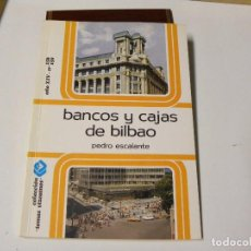 Libri di seconda mano: BANCOS Y CAJAS DE BILBAO DE PEDRO ESCALANTE. Lote 86916016