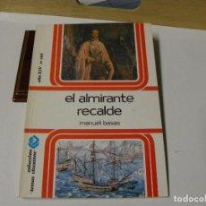 Libri di seconda mano: EL ALMIRANTE RECALDE DE MANUEL BASAS. Lote 86916172