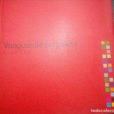Libros de segunda mano: VANGUARDIA BURGALESA. PINTURA - ESCULTURA. EXPOSICIÓN. 2003. BIOGRAFÍAS, PRODUCCIÓN. ILUSTRADO A COL. Lote 86920908