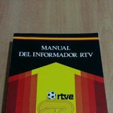 Libros de segunda mano: MANUAL DEL INFORMADOR RTV. GRUPO OPERATIVO RTVE MUNDIAL 82. TELEVISION ESPAÑOLA. Lote 86983696