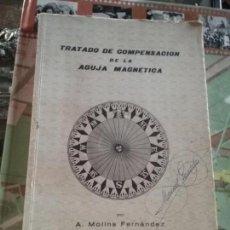Libros de segunda mano: TRATADO DE COMPENSACION DE LA AGUJA MAGNETICA. (1ª EDICION) - MOLINS FERNANDEZ, A. (PILOTO DE LA MA . Lote 86987036