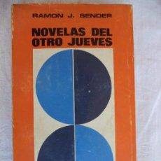 Libros de segunda mano: RAMON J SENDER .NOVELAS DEL OTRO JUEVES.1ªEDICION. Lote 86995468