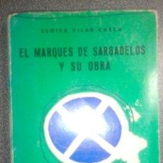 Libros de segunda mano: ELOISA VILAR CHECA: EL MARQUÉS DE SARGADELOS Y SU OBRA. CERÁMICA. LUGO. SIGLO XVIII. ILUSTRACIÓN.. Lote 87031980