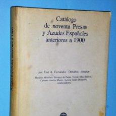 Libros de segunda mano: CATÁLOGO DE NOVENTA PRESAS Y AZUDES ESPAÑOLES ANTERIORES A 1900. Lote 87035900