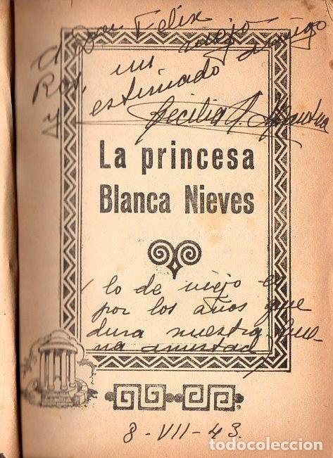 Libros de segunda mano: CELIA MANTUA : LA PRINCESA BLANCA NIEVES (ALAS, 1942) CON AUTÓGRAFO DE LA ESCRITORA - Foto 2 - 87036336