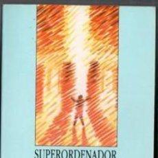 Libros de segunda mano: SUPERORDENADOR, EDWARD PACKARD. VIAJE A STONEHENGE, FRED GRAVER. Lote 87042140