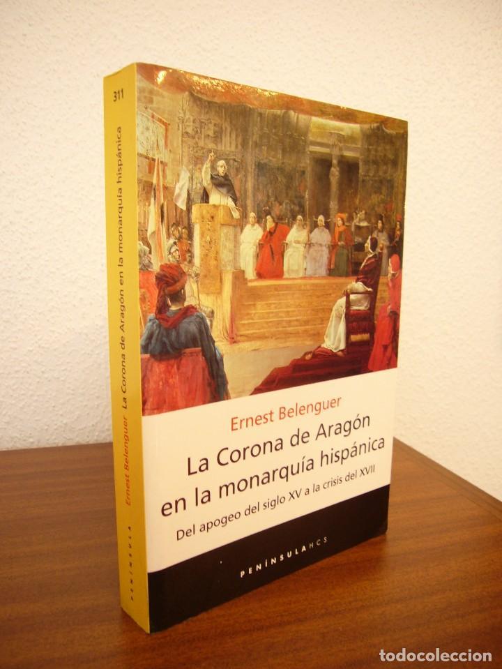 ERNEST BELENGUER: LA CORONA DE ARAGÓN EN LA MONARQUÍA HISPÁNICA (PENÍNSULA, 2001) COMO NUEVO (Libros de Segunda Mano - Historia - Otros)