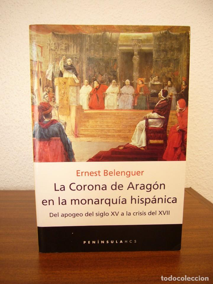 Libros de segunda mano: ERNEST BELENGUER: LA CORONA DE ARAGÓN EN LA MONARQUÍA HISPÁNICA (PENÍNSULA, 2001) COMO NUEVO - Foto 2 - 168376502