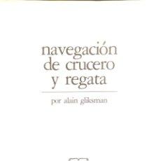 Libros de segunda mano: NAVEGACIÓN DE CRUCERO Y REGATA.. Lote 87122672