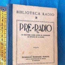 Libros de segunda mano: PRE-RADIO. CONOCIMIENTOS PREVIOS NECESARIOS PARA EL ESTUDIO DE LA RADIO. Lote 87165900