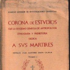 Libros de segunda mano: CORONA DE ESTUDIOS LA SOCIEDAD ESPAÑOLA DE ANTROPOLOGÍA DEDICA A SUS MÁRTIRES I (CSIC 1941) SIN USAR. Lote 193563948