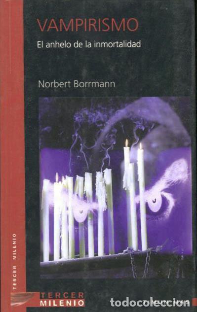 VAMPIRISMO. EL ANHELO DE LA INMORTALIDAD- NOBERT BORRMANN (Libros de Segunda Mano - Parapsicología y Esoterismo - Otros)