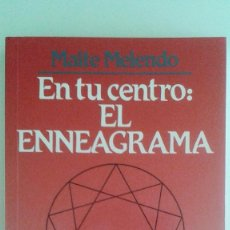 Libros de segunda mano: MAITE MELENDO - EN TU CENTRO: EL ENNEAGRAMA. Lote 87321144
