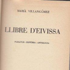 Libros de segunda mano: M.VILLANGÓMEZ LLIBRE D'EIVISSA EDITORIAL SELECTA 1957 PRIMERA EDICIÓ. Lote 87353604