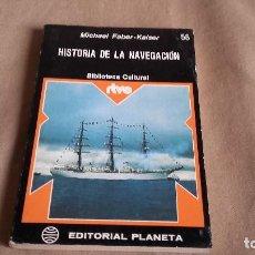 Libros de segunda mano: HISTORIA DE LA NAVEGACIÓN DE MICHAEL FABER-KAISER B. CULTURAL NUM 58. Lote 87399736